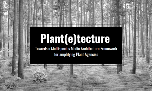 Plant(e)tecture: Towards a Multispecies Media Architecture Framework for amplifying Plant Agencies